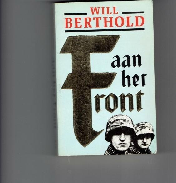Aan het front /Will Berthold