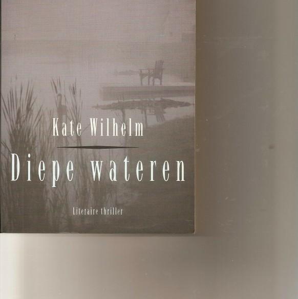 Diepe wateren/Kate Wilhelm