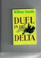 Duel in de delta/Wilbur Smith