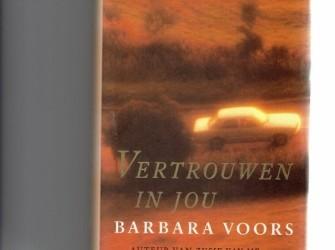 Vertrouwen in jou/ Barbara Voors