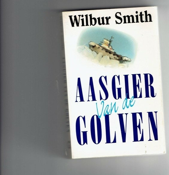 Aasgier van de golven /Wilbur Smith