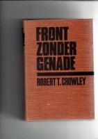 Front zonder genade /Robert T. Crowley