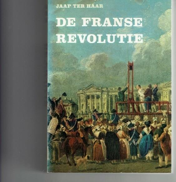 De Franse revolutie /Jaap ter Haar