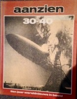 Aanzien 1930-1940 10 jaar wereldgeschiedenis