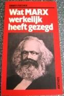 wat Marx werkelijk heeft gezegd,E. Fischer,2e dr,1983,nieuw