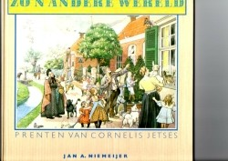 Zo'n andere wereld, prenten van Cornelis Jetses