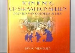 Toenje nog op straat kon spelen, Prenten van Cornelis Jetse…