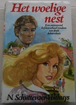 Het woelige nest - N.Schuttevaer-Velthuys