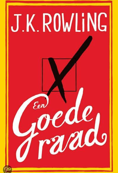 Een Goede Raad van J.K. Rowling