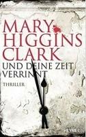 Mary Higgins Clark: Und deine Zeit verrinnt