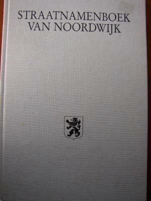 Straatnamenboek van Noordwijk.