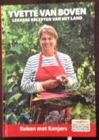 Lekkere recepten van het land - Yvette van Boven
