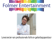 Even voorstellen, Folmer Entertainment