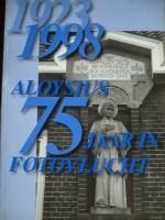 Aloysiusschool 75 jaar in fotovlucht - 1923 -1998.