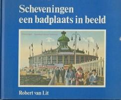 Scheveningen een Badplaats in Beeld