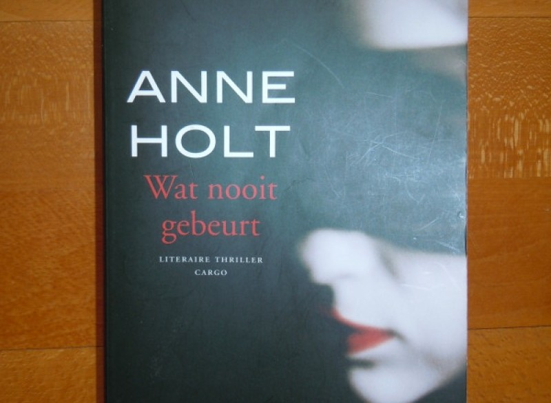Literaire thriller: Anne Holt 'wat nooit gebeurt'