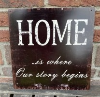 """Tekstbord; """"Home .. is where our story begins"""""""