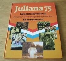 """Te koop het boek """"Juliana 75"""" samengesteld door Mies Bouwma…"""