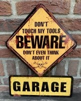 """Tekstbord: """"Don't touch my tools, Beware me. Don't think ab…"""
