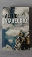 Altijd Viareggio (dit boek gaat over motorvrienden)