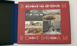 Op grond van Rotterdam ; digging  Rotterdam