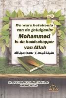 De ware betekenis van de getuigenis: Mohammed is de boodsch…