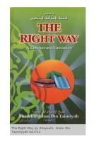 The Right Way by Shaykuhl- Islam Ibn Taymiyyah