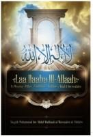 Laa ILaaha III-Allah (Its Meaning-pillars-Conditions-Nullif…