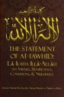 The Statement of At-Tawhid : La Ilaha Illa Allah : Its Virt…