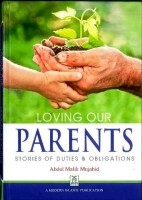 Loving Our Parents Stories of Duties and obligations