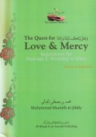 The Quest for Love & Mercy (Marriage & Wedding in Islam)