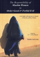 The Responsibility of Muslim Women to Order Good & Forbid E…