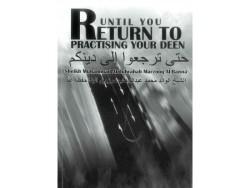 Until You Return To Practising Your Deen