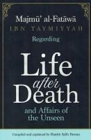 Majmu al-Fatawa Ibn Taymiyyah Regarding Life After Death An…