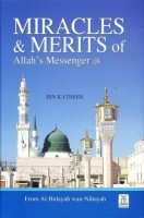 Miracles & Merits of Allah's Messenger by Ibn Katheer (from…