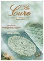 The Cure: An Explanation of the Opening Chapter Soorah al-F…