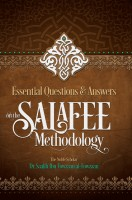 Essential Questions and Answers on the Salafee Methodology