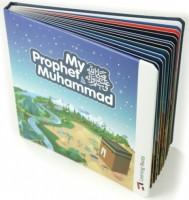 My Prophet Muhammad صلی الله علیه وآلهِ وسلم