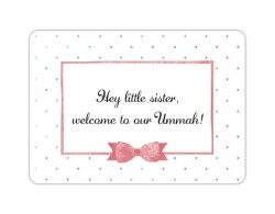 Hey little sister, welcome to our Ummah!