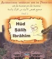 Hud, Salih en Ibrahim A.S. Authentieke Verhalen deel 2