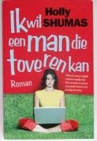 Ik wil een Man die toveren kan - Holly Shumas
