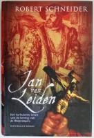 Jan van Leiden - Robert Schneider