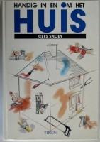 Handig in en om het Huis - Cees Snoey