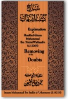Explanation of Muhammad Ibn Abdul-Wahhaabs Removal of Doubt…