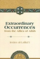 Extraordinary Occurences from the Allies of Allah