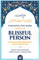 Explanation of the Hadith: Indeed, the Blissful Person Is H…