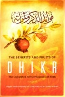 The Benefits and Fruits of Dhikr