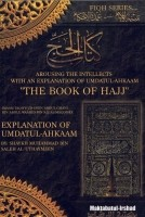 Arousing the Intellects with an explanation of Umdatul-Ahka…