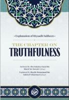 Explanation of Riyaadh Saliheen: the Chapter on Truthfulnes…