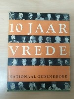 10 jaar vrede - nationaal gedenkboek uit 1955
